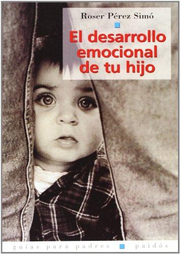 Descargar Libro El desarrollo emocional de tu hijo (Guías para Padres) de Roser Pérez Simó