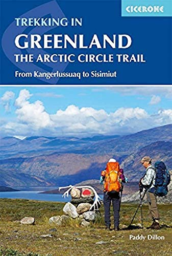 Trekking in Greenland - The Arctic Circle Trail: From Kangerlissuaq to Sisimiut (Cicerone Trekking Guides)