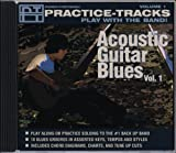 Acoustic Guitar Blues Vol. 1 Practice-Tracks Play with the Band