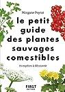 Le Petit guide des plantes sauvages comestibles - 70 espèces à découvrir par Peyrot