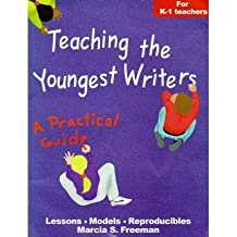 [(Teaching the Youngest Writers )] [Author: Marcia S Freeman] [Jan-2013]