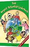Das Margret-Birkenfeld-Liederbuch: Über 100 Kinderlieder!