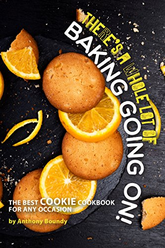 There's A Whole Lot of Baking Going On!: The Best Cookie Cookbook for Any Occasion (English Edition) - Lemon Sweet Butter