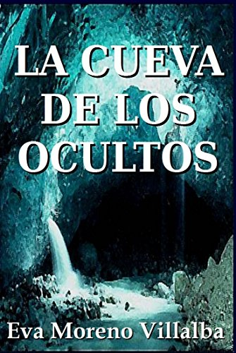 La cueva de los ocultos por Eva Moreno Villalba