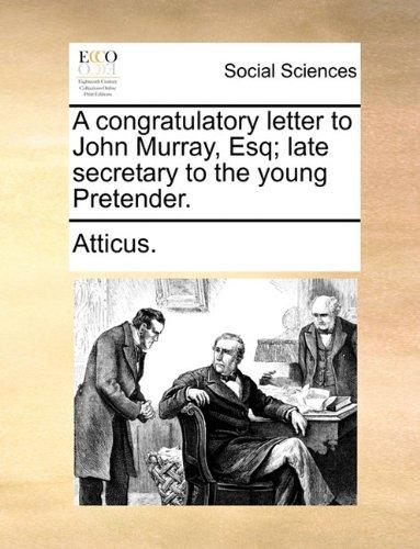 A congratulatory letter to John Murray, Esq; late secretary to the young Pretender.