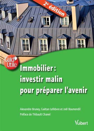 Immobilier : investir malin pour préparer l'avenir