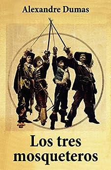 Los tres mosqueteros (Spanish Edition)