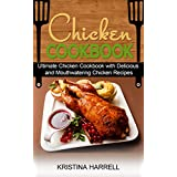 Chicken Cookbook: Ultimate Chicken Cookbook with Delicious and Mouthwatering Chicken Recipes (English Edition)