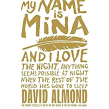 My Name is Mina by David Almond (2010-09-02)