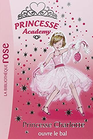 Princesse Academy, Tome 1 : Princesse Charlotte ouvre le