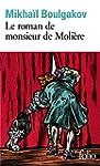 Le roman de monsieur de Moli�re