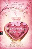 Hokuspokus, liebe mich (Die Love Potion-Reihe, Band 1)