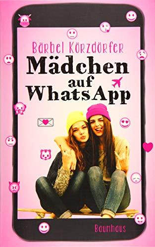 Mädchen auf WhatsApp: Ein Chat-Roman (Mädchen Teenager)