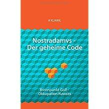 Nostradamvs - Der geheime Code: Brennpunkt Golf - Okkupation Kuwaits