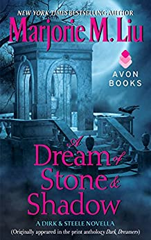 A Dream of Stone & Shadow: A Dirk & Steele Novella by [Liu, Marjorie M.]