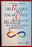 Die siebzehn Leben des Edgar Cayce. Abschied und Wiederkehr des 'schlafenden Propheten'