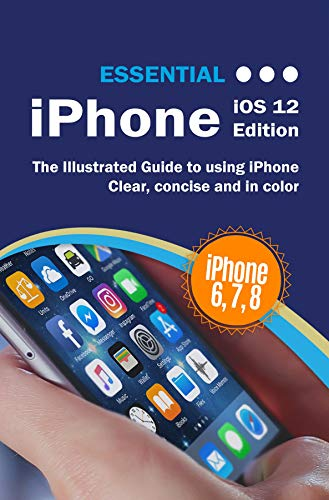 Essential iPhone: The Illustrated Guide to Using iPhone (Computer Essentials) (English Edition)