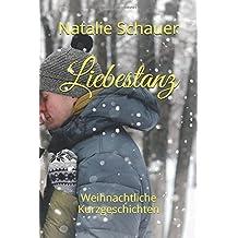 Liebestanz: Weihnachtliche Kurzgeschichten