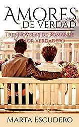 Amores de Verdad: Tres Novelas de Romance y Amor Verdadero (Colección de Romance)