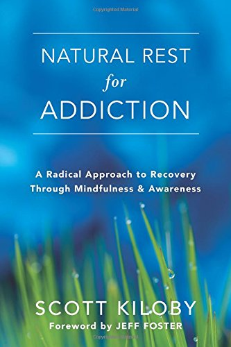 natural-rest-for-addiction-a-radical-approach-to-recovery-through-mindfulness-and-awareness