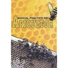 MANUAL PRACTICO DEL APICULTOR.