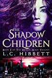 The Shadow Children (The Demon-Born Trilogy Book 1) by L.C. Hibbett