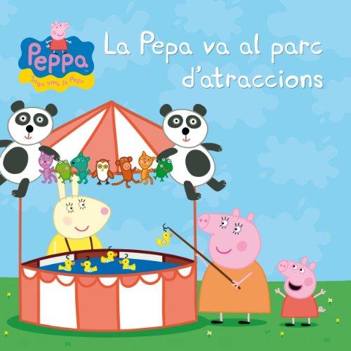 La Pepa va al parc d'atraccions (La Porqueta Pepa. Primeres lectures) por Varios Autores