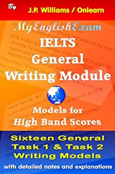 IELTS General Writing Module: Models for High Band Scores by [Williams, J.P.]