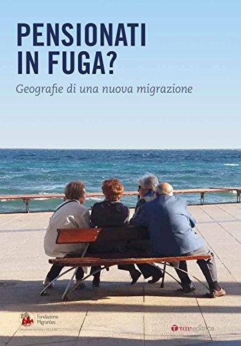 scaricare Pensionati in fuga? Geografie di una nuova migrazione libri gratis