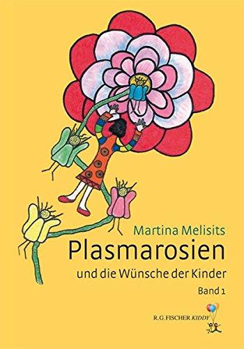 Plasmarosien: und die Wünsche der Kinder. Band 1 (R.G. Fischer Kiddy)