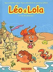 Léo et Lola, Tome 5 : Vive les vacances : Avec un cahier de vacances offert