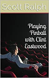 Playing Pinball with Clint Eastwood