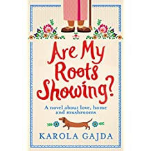 Are My Roots Showing?: A laugh-out-comedy with heart & soul (English Edition)