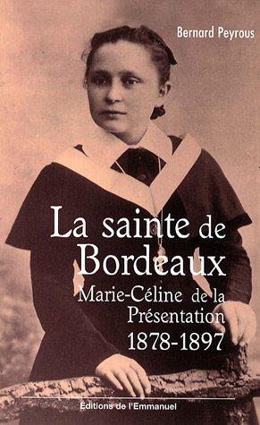 La sainte de Bordeaux : Marie-Céline de la Présentation (1878-1897)