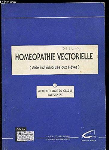 HOMEOPATHIE VECTORIELLE (AIDE INDIVIDUALISEE AUX ELEVES) / 1- METHODOLOGIE DU CALCUL BARYCENTRE / COLLECTION MATHEMATIQUES AU QUOTIDIEN.