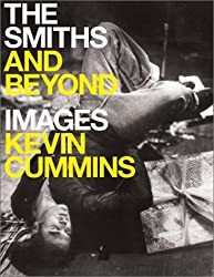 The Smiths and Beyond by Kevin Cummins (2002-04-01)