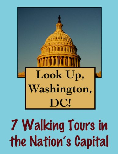 Look Up, Washington DC! 7 Walking Tours in Our Nation's Capital (Look Up, America!) (English Edition)