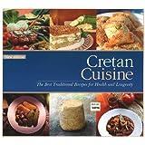 Cretan Cuisine: The Best Traditional Recipes for Health & Longevity-