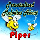 Personalized Melodies About Piper