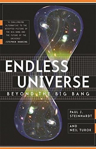 Endless Universe: Beyond The Big Bang by Paul J. Steinhardt (2008-12-11)