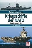 Kriegsschiffe der NATO: Die US-Navy seit 1945 (Typenkompass) - Ingo Bauernfeind