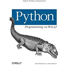Python Programming on Win32: Help for Windows Programmers (Classique Us)