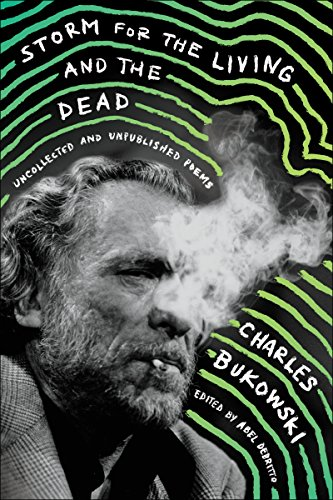Storm for the Living and the Dead: Uncollected and Unpublished Poems por Charles Bukowski