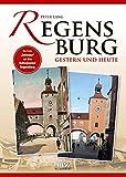 Regensburg gestern und heute - Peter Lang
