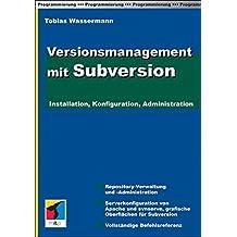 Versionsmanagement mit Subversion (mitp Professional)