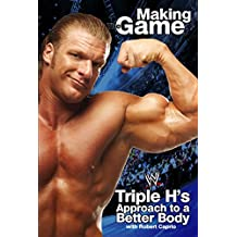 Triple H Making the Game: Triple H's Approach to a Better Body (WWE) (English Edition)
