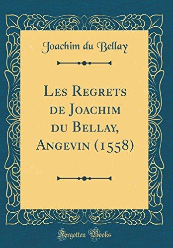 Les Regrets de Joachim Du Bellay, Angevin (1558) (Classic Reprint) par  Joachim Du Bellay