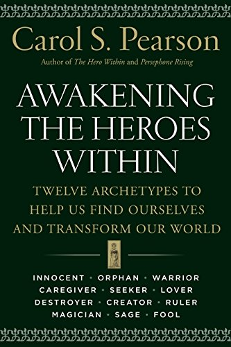 awakening-the-heroes-within-twelve-archetypes-to-help-us-find-ourselves-and-transfom-our-world-twelv