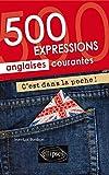 500 expressions anglaises courantes c est dans la poche