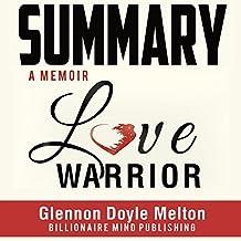 Summary: Love Warrior: A Memoir by Glennon Doyle Melton